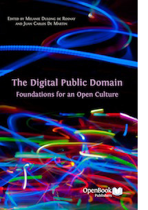 The Digital Public Domain: Foundations for an Open Culture - International Communia Association