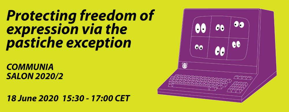 COMMUNIA Salon 2020/2: Protecting freedom of expression via the pastiche exception