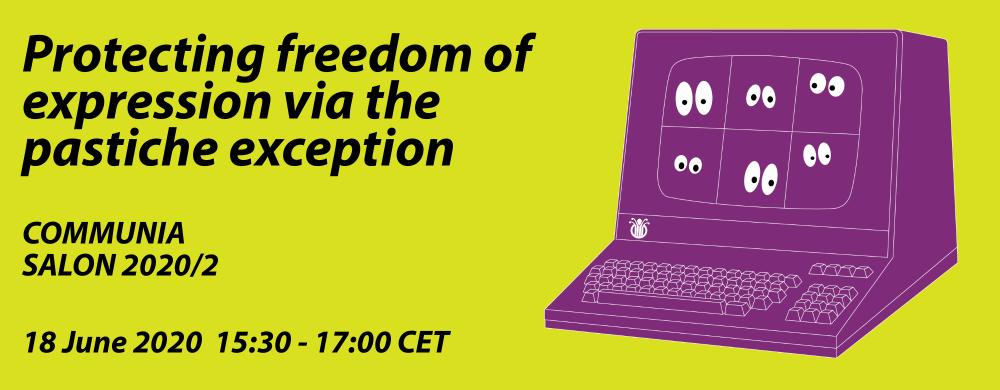 COMMUNIA Salon 2020/2: Protecting freedom of expression via the pastiche exception
